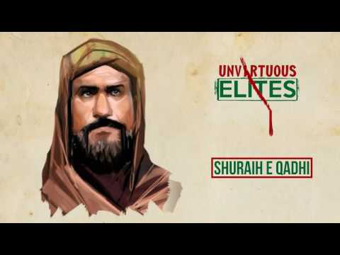 Unvirtuous Elites | Shuraih e Qadhi | Farsi & English