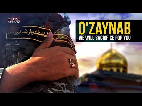 O\\' ZAYNAB (S), We Will Sacrifice For You | Inspirational Song | Arabic sub English