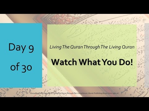 Watch what you do! - Ramadhan Reflections 2017 - Day 9 - English