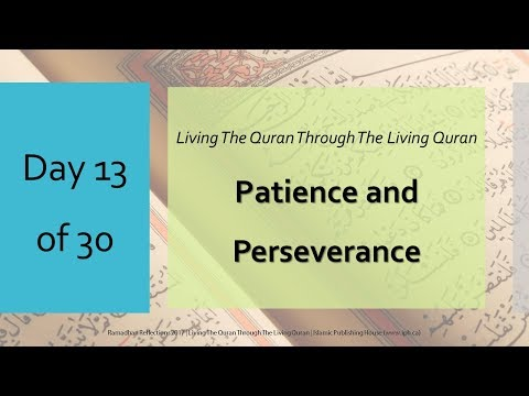 Patience and Perseverance - Ramadhan Reflections 2017 - Day 13 - English