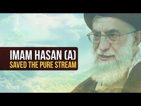 Imam Hasan (A) saved the Pure Stream | Ayatollah Sayyid Ali Khamenei | Farsi sub English
