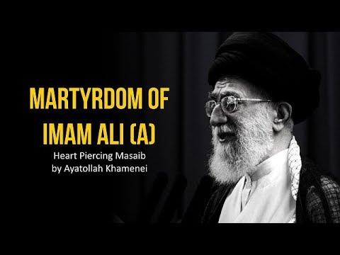 Martyrdom of Imam Ali (A) | Heart Piercing Masaib by Ayatollah Khamenei | Farsi sub English