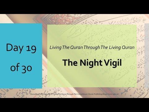 The Night Vigil - Ramadhan Reflections 2017 - Day 19