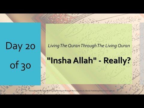Insha-Allah - Really ? - Ramadhan Reflections 2017 - Day 20 - English
