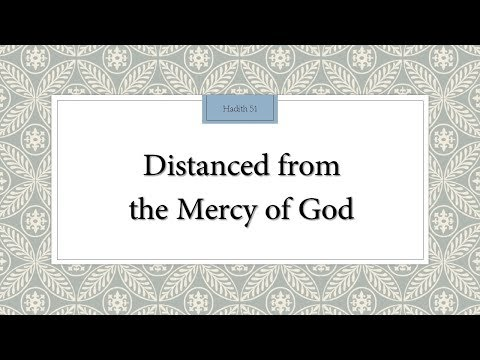 Distanced from the Mercy of God - 110 Lessons for Life - Hadith 51 - English