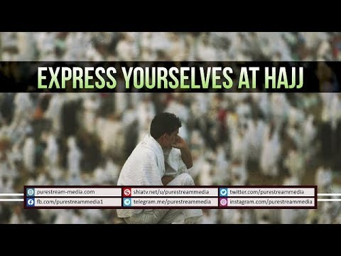 Express Yourselves at HAJJ | Leader of the Muslim Ummah | Farsi sub English