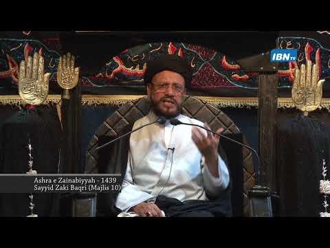 10 Majlis Ashra-E-Zainabiyyah Safar 1439 Hijari 2017 Topic: Insight بصیرت By Allama Syed Mohammad Zaki Baqri - Urdu