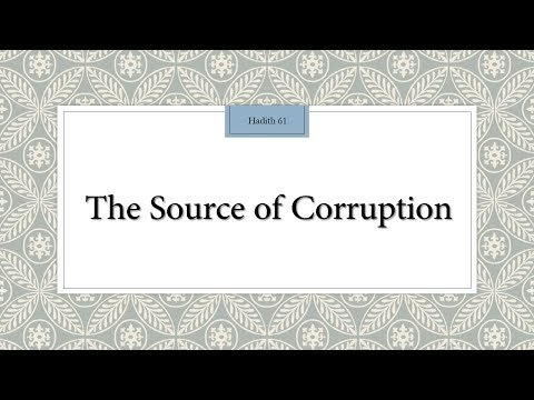 The Source of Corruption - 110 Lessons for Life - Hadith 61- English