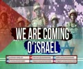 WE ARE COMING O\' iSRAEL | Energizing Nasheed | Arabic sub English