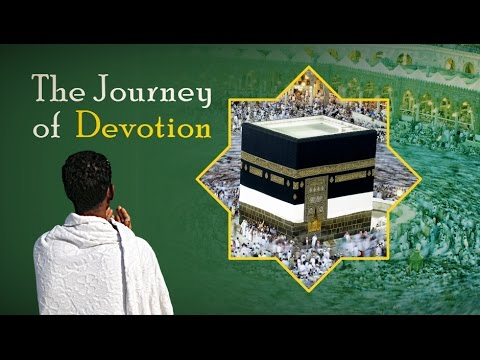 [Documentary] The Journey of Devotion (A story of love and self-sacrifice to reach the House of Allah) - English