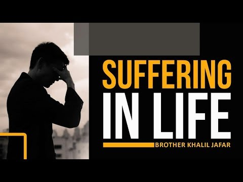 Suffering in Life | Br. Khalil Jafar | English