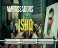 Ambassadors of ISHQ | Farsi sub English