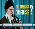 Did America Crush ISIS? | Leader of the Muslim Ummah | Farsi sub English