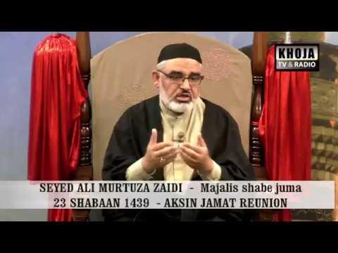 Majlis 23rd Shaban 1439 Hijari Shab-e-Jumah By Allama Syed Ali Murtaza Zaidi - Urdu