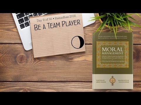 Be A Team Player - Ramadhan 2018 - Day 9