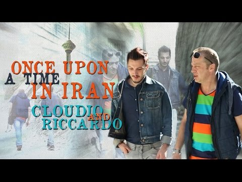 [Documentary] Once Upon a Time in Iran: Cloudio and Riccardo (Everyday life in Tehran) - English