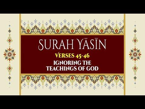 Ignorning the Teachings of God - Surah Yaseen - Verses 45-46 - English