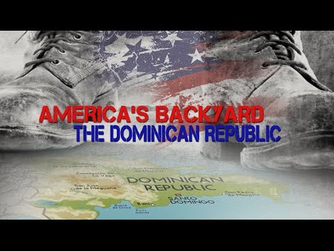 [Documentary] America's Backyard: The Dominican Republic - English