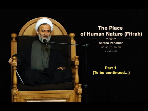 [Part 01] The Place of Human Nature (Fitrah) | Alireza Panahian sept.12 2018 Farsi Sub English