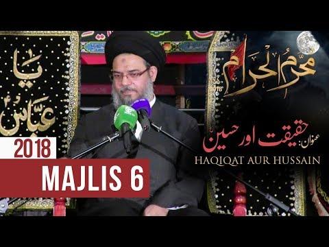 6th Majlis Eve 6th Muharram 1440/16.09.2018 Topic:Haqiqat aur Hussain(as) H I Ayatullah Sayed Aqeel Algharavi-Ur
