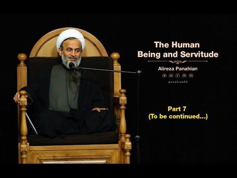 The Human Being and Servitude | Alireza Panahian Farsi Sub English