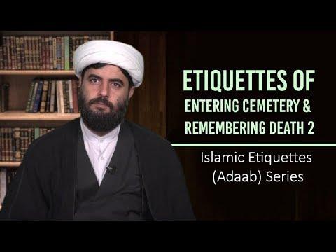 Etiquettes of Entering Cemetery & Remembering Death 2 | Islamic Etiquettes (Adaab) Series | Farsi Sub Englis