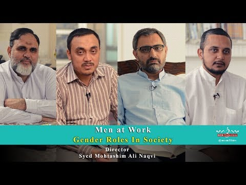 Documentary Film Men at Work-Gender Role-Feminism vs Fundamentalism vs Islam - Urdu
