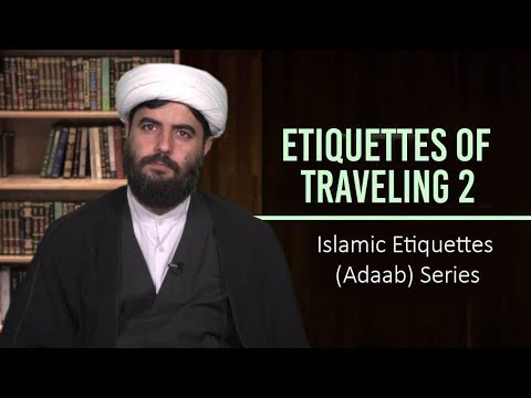 Etiquettes of Traveling 2 | Islamic Etiquettes (Adaab) Series | Farsi Sub English