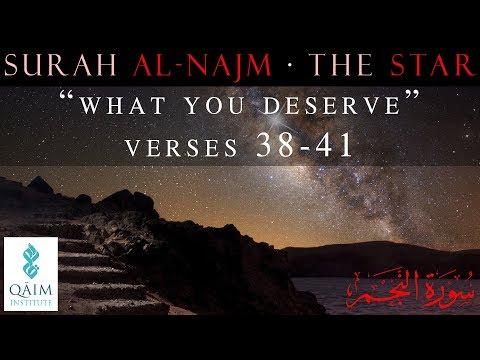What You Deserve - Surah al-Najm - Part 1 of 2 - Verses 38-41 - English