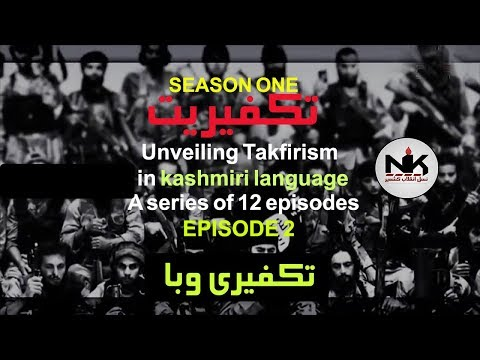 Season: 1  Takfeeriyat || 2nd Episode -Takfiri wahabi connection|-English sub  Kashmiri