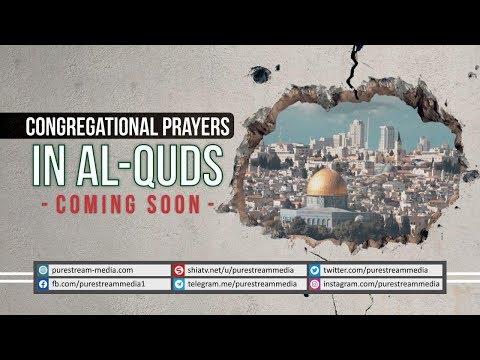 CONGREGATIONAL PRAYERS IN AL-QUDS   COMING SOON!   Farsi Sub English