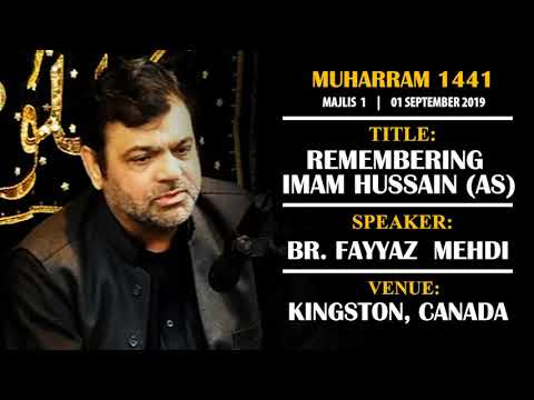 [01] Topic: Remembering Imam Hussain (as) | Br. Fayyaz Mehdi | Muharram 1441 - English