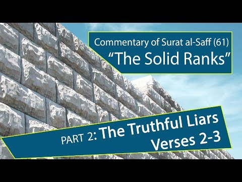 The Truthful Liars - Commentary on Surat al-Saff (The Ranks) - Part 2 - English