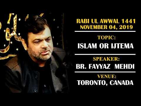 [Majlis] Topic: Islam Or Ijtema | Br. Fayyaz Mehdi | Rabi ul Awwal 1441/2019 - Urdu