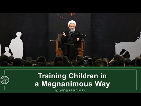 [Clip] Training Children in a Magnanimous Way |Agha Ali Reza Panahian Farsi Sub English Dec. 16, 2019