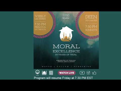 Deen Discussions with Shaykh Usama Abdulghani     Moral Excellence in Times of Trial     4/26/2020 - English
