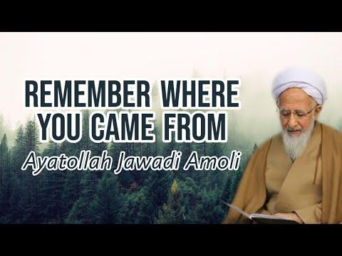 Remember Where You Came From   Ayatollah Jawadi Amoli   Farsi Sub English
