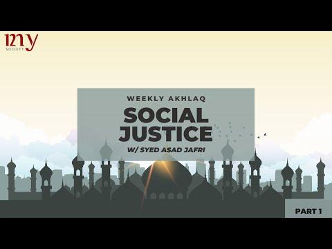 PRINCIPLES OF SOCIAL JUSTICE PART 01   Syed Asad Jafri   MY Weekly Akhlaq   Jun.26 2020   English