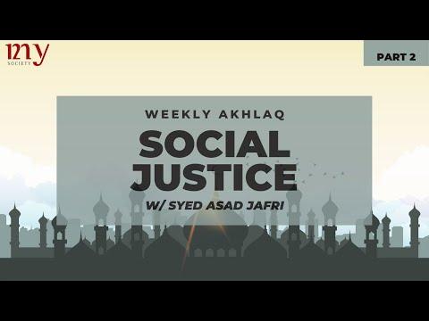 PRINCIPLES OF SOCIAL JUSTICE PART 02   Br.Syed Asad Jafri   MY Weekly Akhlaq  2020 English