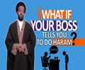 What if Your BOSS tells you to do something Haram? | One Minute Wisdom | English