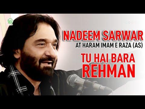 Nadeem Sarwar   Tu Hai Bara Rehmaan   Imam Reza Holy Shrine   Rawaq e Kausar   Urdu