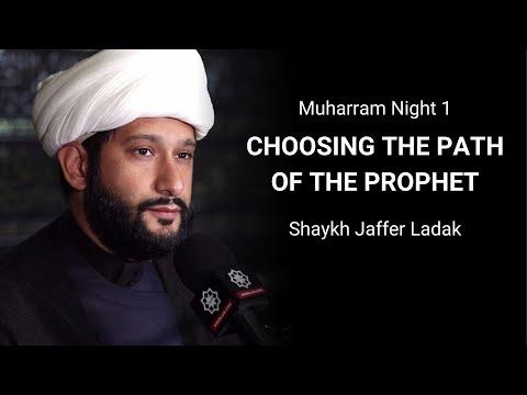 [1] Choosing the Path of the Prophet - Shaykh  Jaffer Ladak |Muharram 1442/2020 English