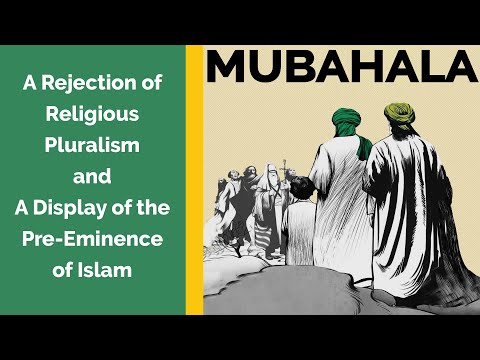 The Event of Mubahala - A Rejection of Religious Pluralism | English