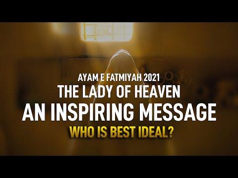 The Lady of Heaven   Bibi Fatima   Ayam e Fatmiyah 2021   Bahtreen Ideal Kon?   An Inspiring Message   Urdu