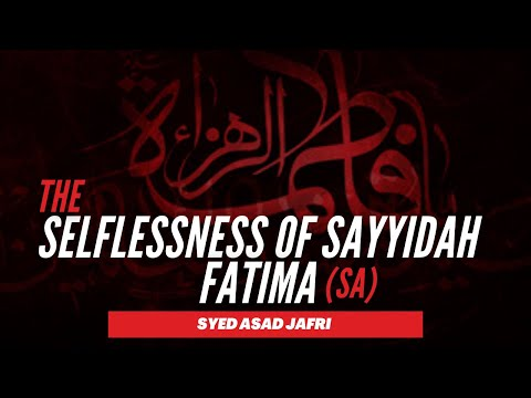 [Clip] The Selflessness of Sayyida Fatima (SA) | Syed Asad Jafri | Jan.2021 | English