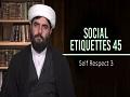 Social Etiquettes 45 | Self Respect 3 | Farsi Sub English