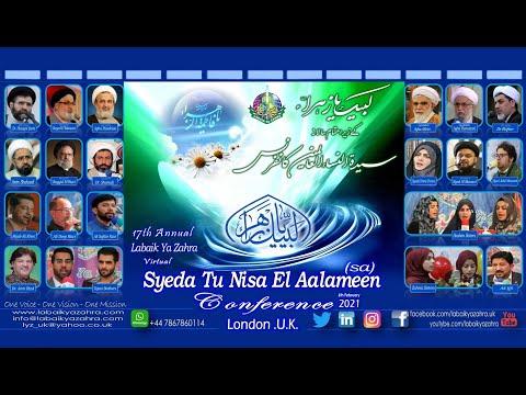 [Virtual Conference]17th Annual Labaik Ya Zahra - Syeda Tu Nisa El Aalameen Conference 2021