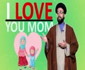 I Love You Mom | One Minute Wisdom | English