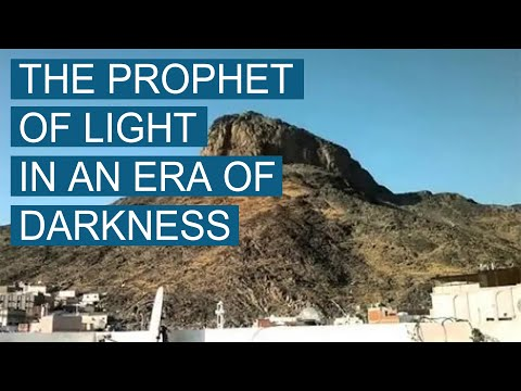 The Prophet of Light in an Era of Darkness - Mab\'ath of Prophet Muhammad | English