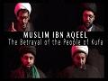 The Most Tragic True Story of MUSLIM IBN AQEEL | KARBALA 2021 | English